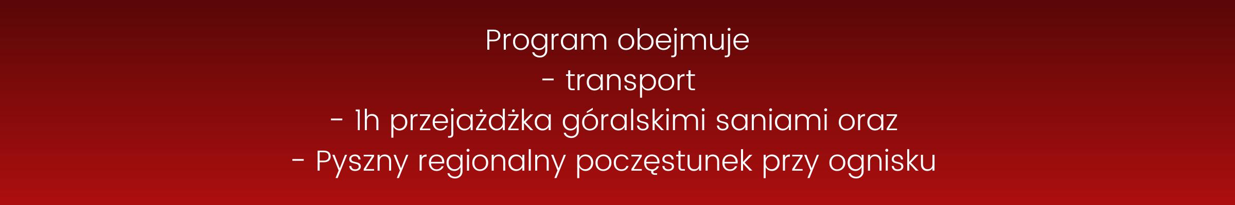 Program kuligu - transport, przejażdżka, poczęstunek przy ognisku